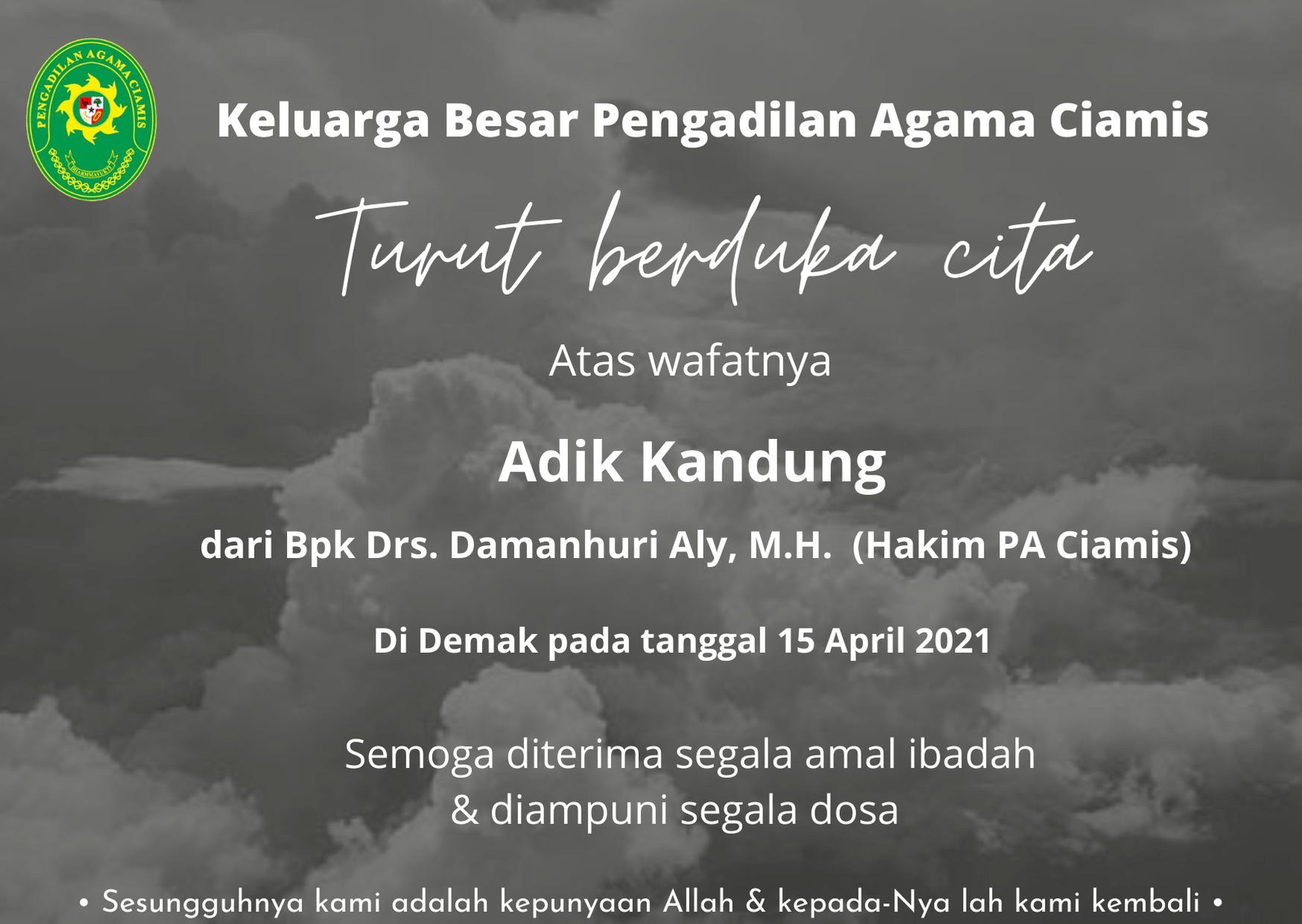 TURUT BERDUKA CITA ATAS WAFATNYA Adik Kandung dari Bpk Damanhuri Aly, M.H. (Hakim PA Ciamis)
