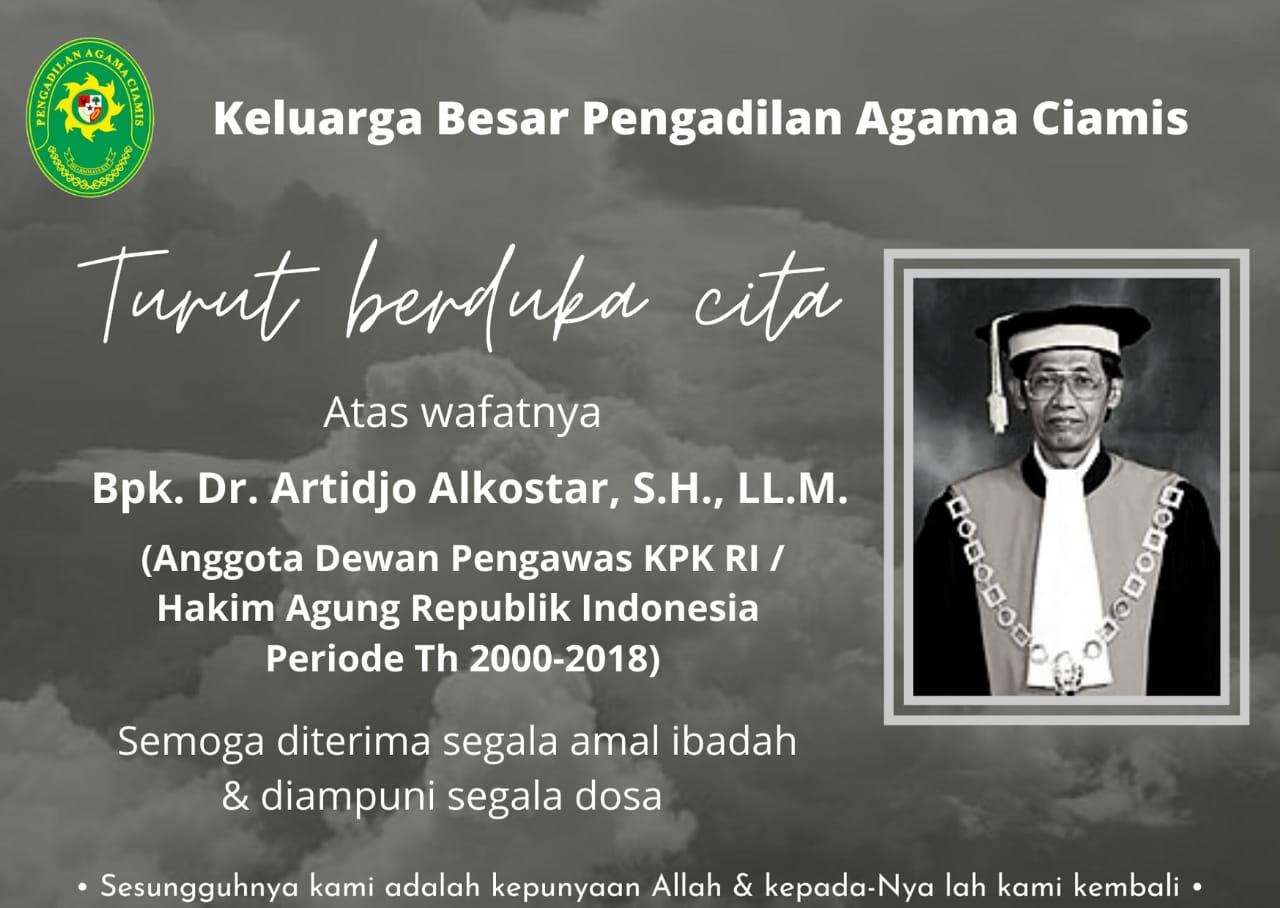 TURUT BERDUKA CITA ATAS WAFATNYA ANGGOTA DEWAN PENGAWAS KPK RI / HAKIM AGUNG REPUBLIK INDONESIA PERIODE TH 2000-2018